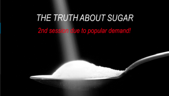 Second Session –  'The Truth About Sugar'