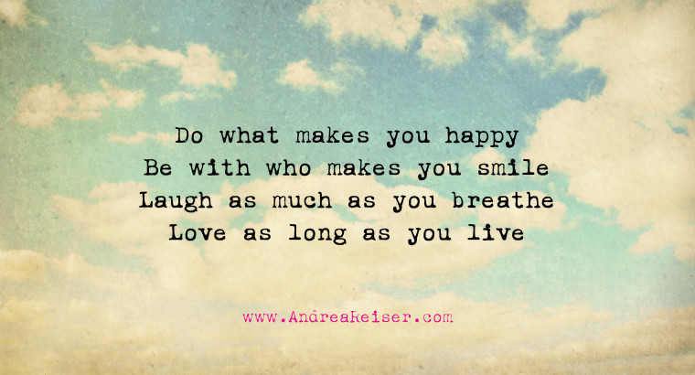 Do-what-makes-you-happy-Be-with-who-makes-you-smile
